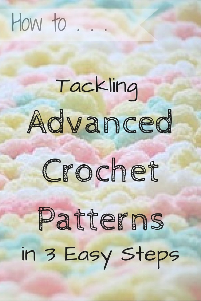 Tackle Advanced Crochet Patterns in 3 Easy Steps - Ambassador Crochet ...