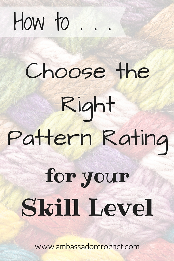 How to choose the right pattern rating based on your crochet skills and experience.