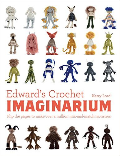 Edward's Crochet Imaginarium - Mix & Match to make over 1 million different monsters. Kids will love these! - Book review by Ambassador Crochet