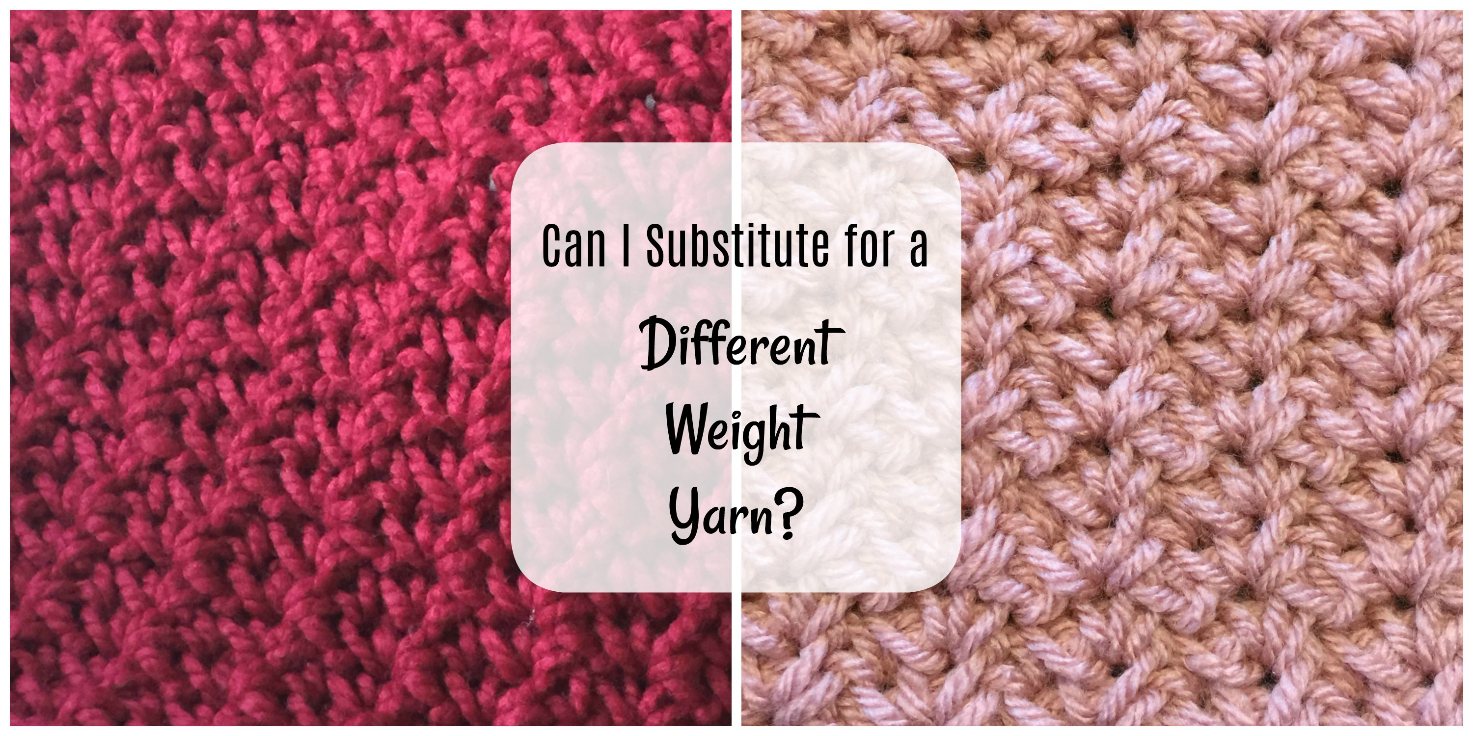 Can I substitute a different weight yarn for my crochet project?