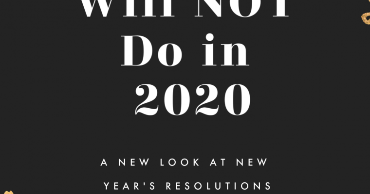 5 Things I Will NOT Do in 2020