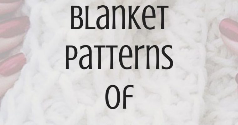 Top 10 Blanket Patterns of 2020